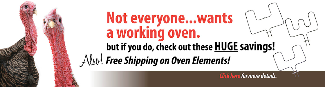 Not everyone wants a working oven. But if you do, check out these HUGE savings! Also, FREE shipping on Oven Elements!