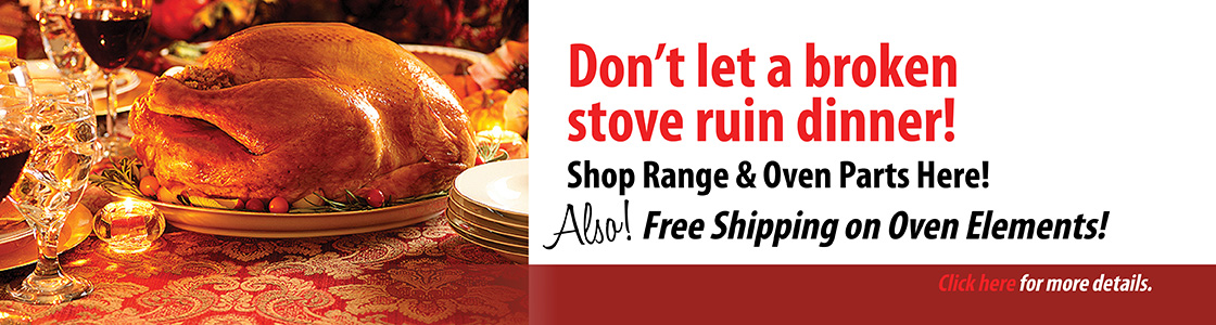 Dont let a broken stove ruin dinner! Shop Range & Oven Parts Here! Also, Free Shipping on Oven Elements!