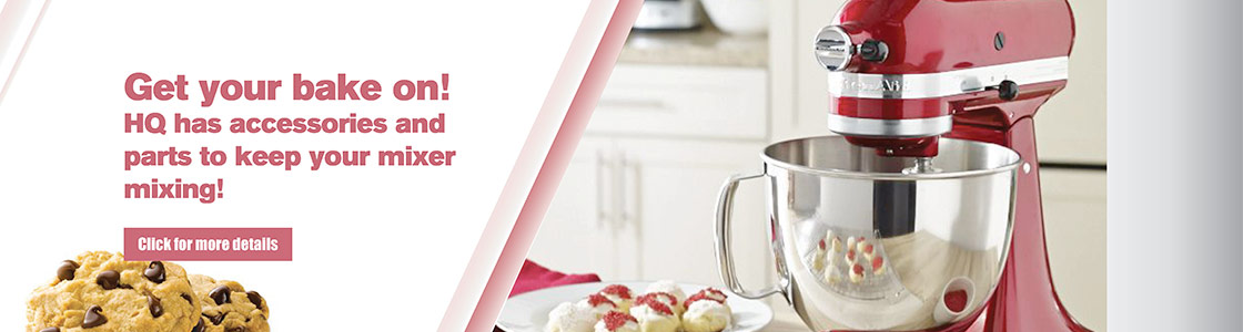 Get your bake on! HQ has accessories and parts to keep your mixer mixing!