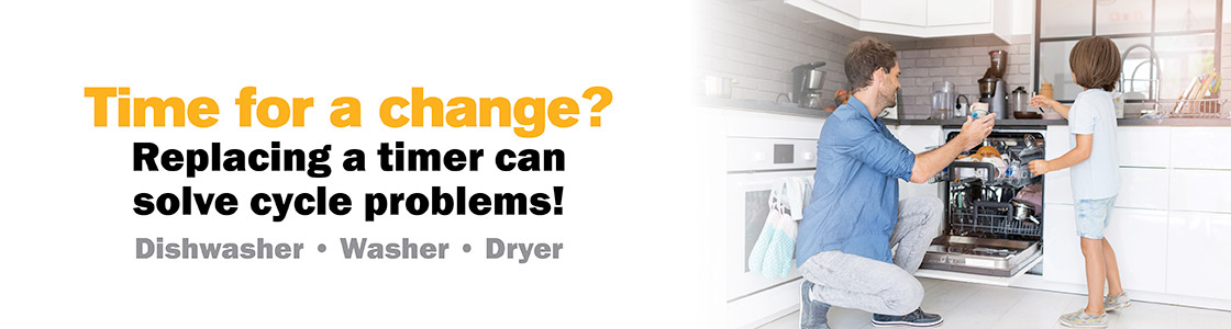 Time for a change? Replacing a timer can solve cycle problems! Dishwasher - Washer - Dryer