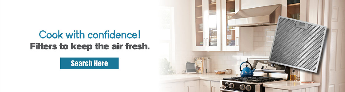 Cook with confidence! Filters to keep the air fresh. Search Here.