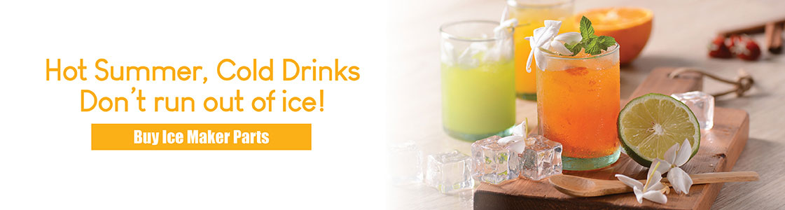 Hot Summer, Cold Drinks - Don't Run Out of Ice - Buy Ice Maker Parts